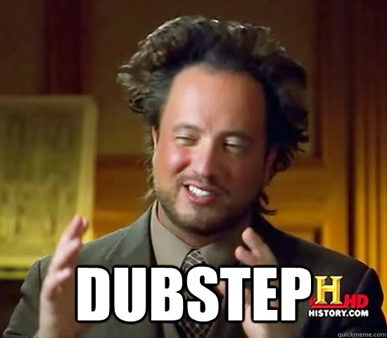 dubstep - Ancient Aliens