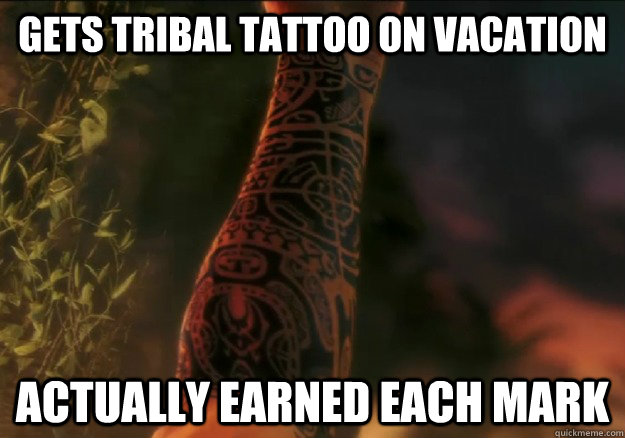 gets tribal tattoo on vacation actually earned each mark - Misunderstood FarCry