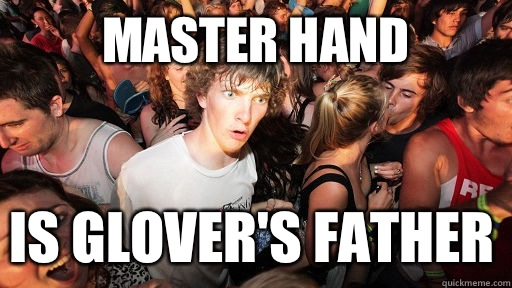 Master Hand than the actual fan - Sudden Clarity Clarence