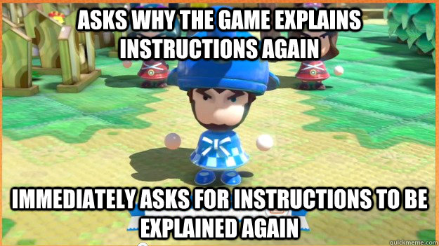 asks why the game explains instructions again immediately as - Jon Grump