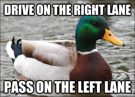 drive on the right lane pass on the left lane - Actual Advice Mallard