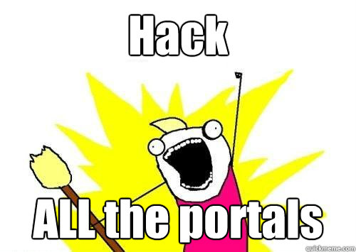 hack all the portals - ALL THE