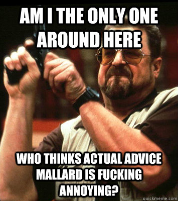 am i the only one around here who thinks actual advice mall - Angry walter