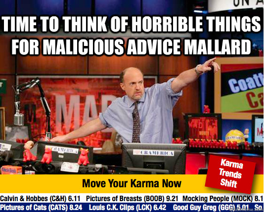 time to think of horrible things for malicious advice mallar - Mad Karma with Jim Cramer