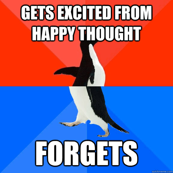 gets excited from happy thought forgets - Socially Awesome Awkward Penguin