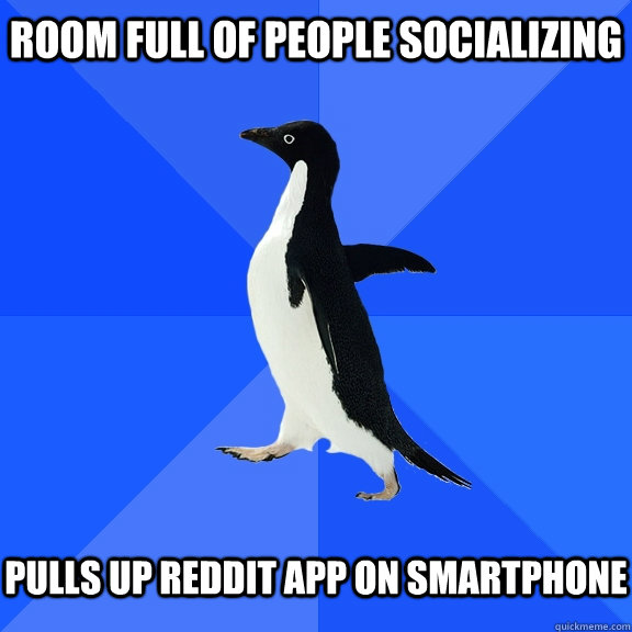 room full of people socializing pulls up reddit app on sma - Socially Awkward Penguin