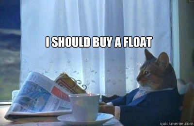 i should buy a float - I should buy a bike