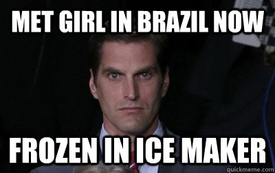 met girl in brazil now frozen in ice maker - Menacing Josh Romney