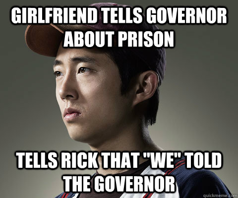 girlfriend tells governor about prison tells rick that we  - Good Guy Glenn