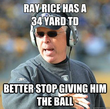 ray rice has a 34 yard td better stop giving him the ball -