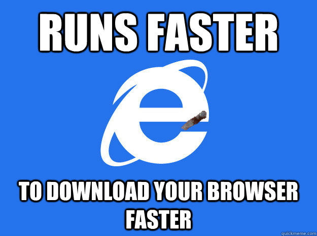 runs faster to download your browser faster -