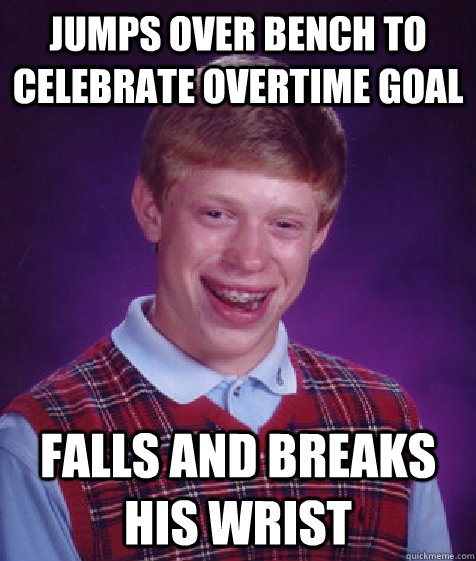 jumps over bench to celebrate overtime goal falls and breaks - Bad Luck Brian