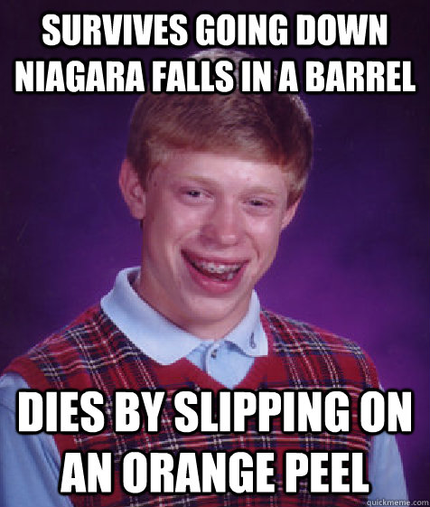 survives going down niagara falls in a barrel dies by slippi - Bad Luck Brian