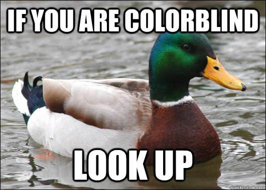 if you are colorblind look up - Actual Advice Mallard