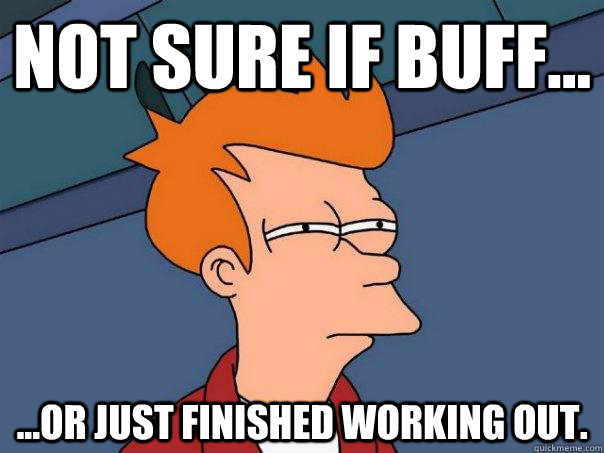 not sure if buff or just finished working out - Futurama Fry