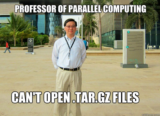 professor of parallel computing cant open targz files - yuefan