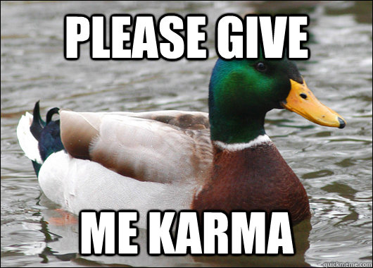 please give me karma - Actual Advice Mallard