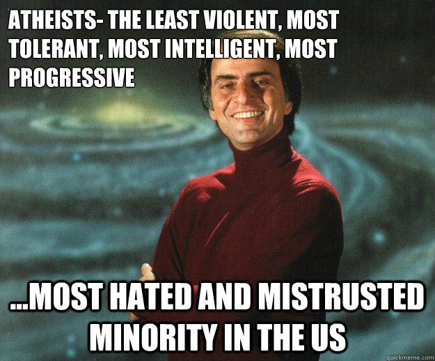 atheists the least violent most tolerant most intelligent - Good Guy Carl Sagan