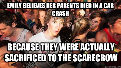 emily believes her parents died in a car crash because they  - Sudden Clarity Clarence