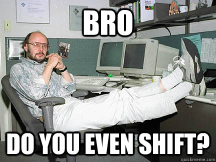 bro do you even shift - BjarneStroustrup