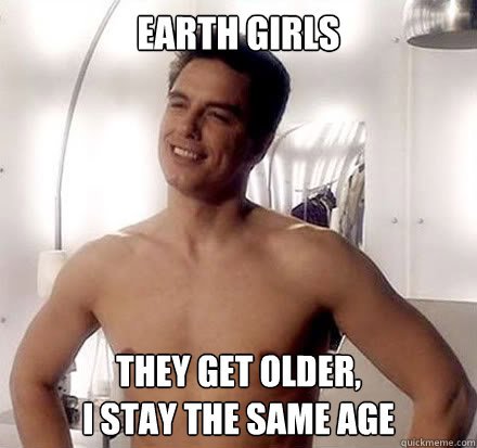 earth girls they get older i stay the same age - jack harkness slut