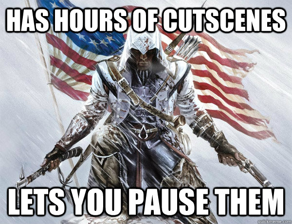has hours of cutscenes lets you pause them - assasins creed logic