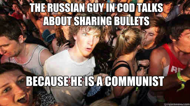 the russian guy in cod talks about sharing bullets because h - sudden clarity Clarence