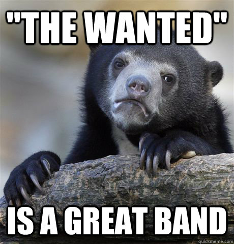 the wanted is a great band - Confession Bear