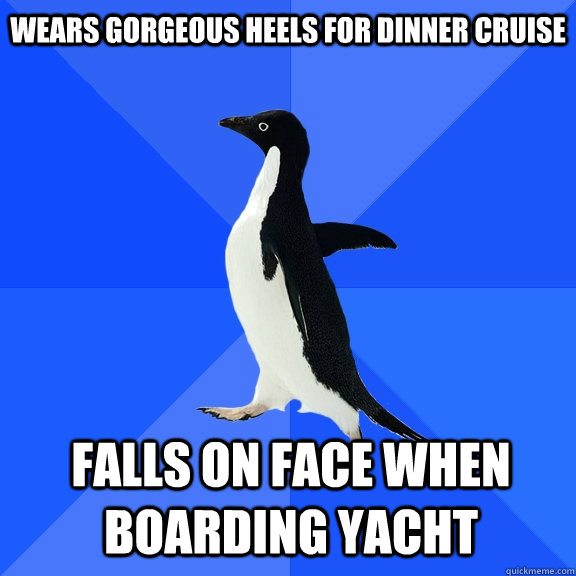 wears gorgeous heels for dinner cruise falls on face when bo - Socially Awkward Penguin