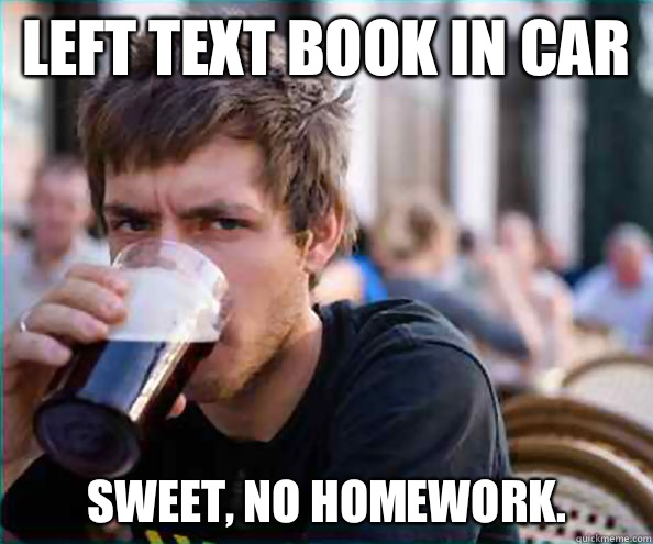 Left text book in car Sweet no homework - Lazy College Senior