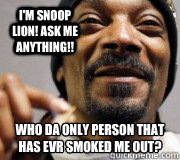 im snoop lion ask me anything who da only person that ha - 10 Lion