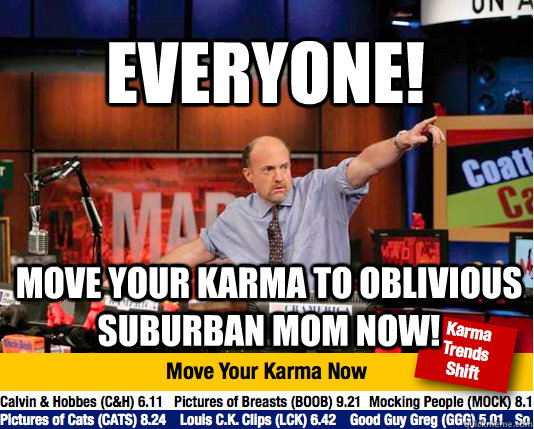 everyone move your karma to oblivious suburban mom now - Mad Karma with Jim Cramer