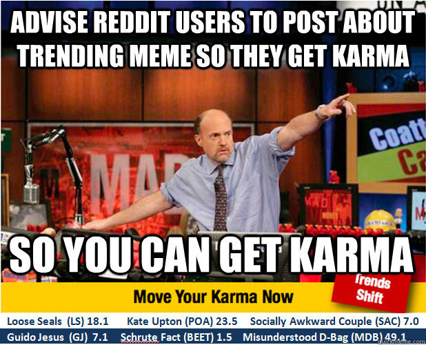 advise reddit users to post about trending meme so they get  - Jim Kramer with updated ticker