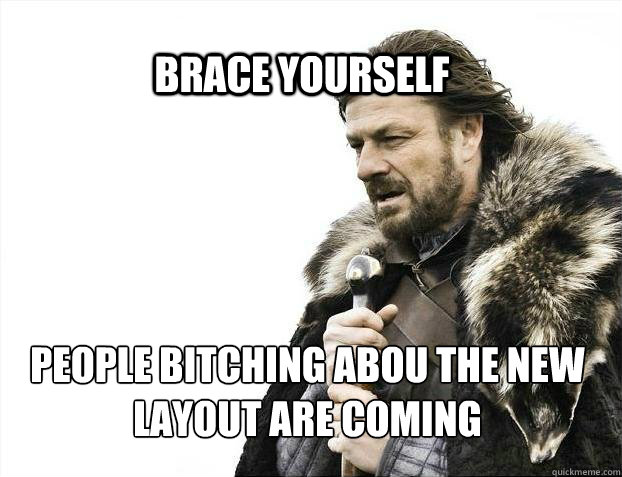 brace yourself people bitching abou the new layout are comin - BRACE YOURSELF SOLO QUEUE