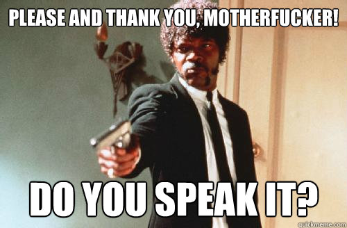 please and thank you motherfucker do you speak it caption - pulp fiction call me maybe
