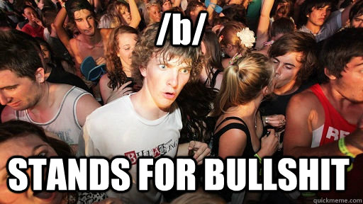 b stands for bullshit - Sudden Clarity Clarence