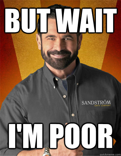 but wait im poor - Billy Mays
