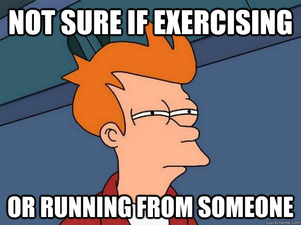 not sure if exercising or running from someone - Futurama Fry