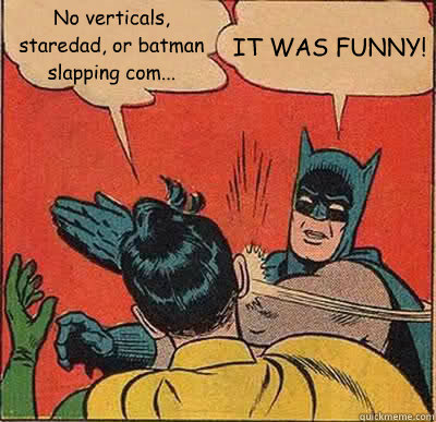 no verticals staredad or batman slapping com it was fun - Batman Slapping Robin
