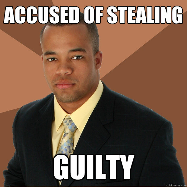 accused of stealing guilty - Successful Black Man