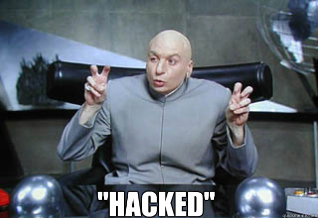hacked - Doctor Evil Quotes