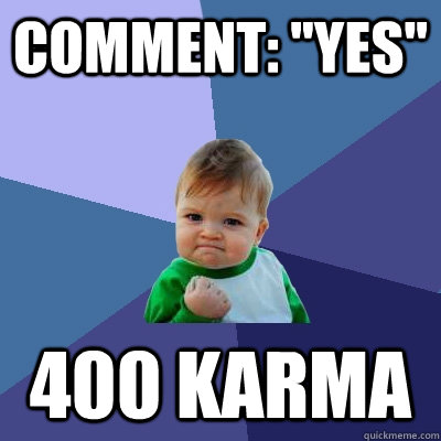 comment yes 400 karma - Success Kid