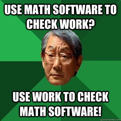 use math software to check work use work to check math soft - High Expectations Asian Father