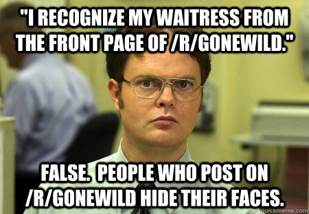 i recognize my waitress from the front page of rgonewild - Dwight Schrute