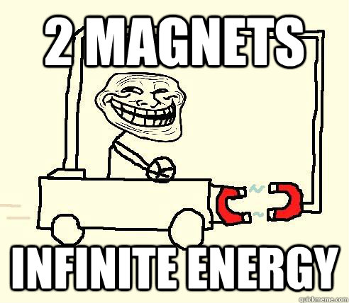 2 magnets infinite energy - troll physics - quickmeme