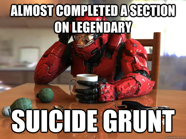 almost completed a section on legendary suicide grunt -