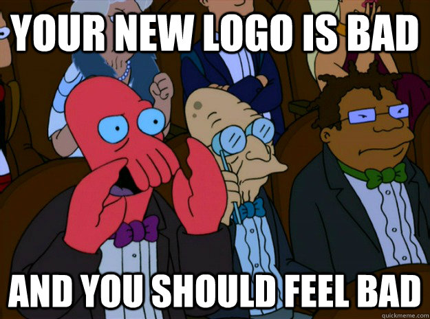 your new logo is bad and you should feel bad - And you should feel bad