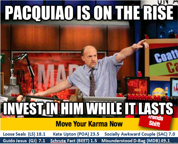 pacquiao is on the rise invest in him while it lasts - Jim Kramer with updated ticker