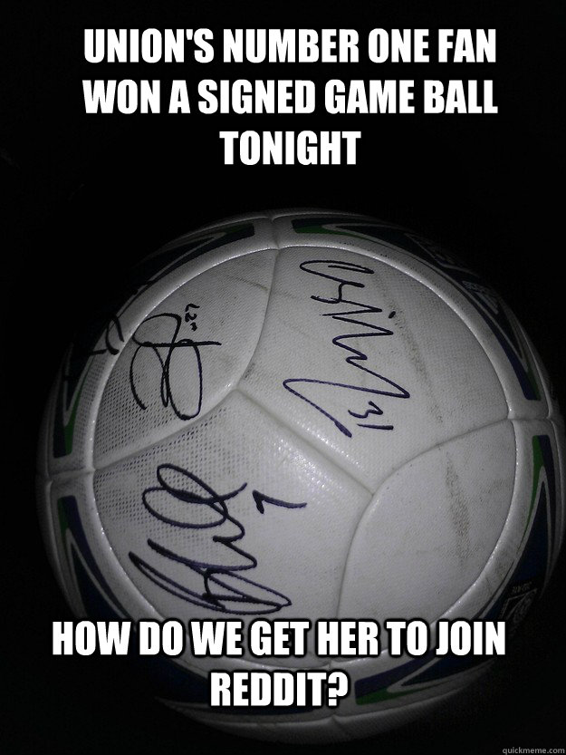 unions number one fan won a signed game ball tonight how do -