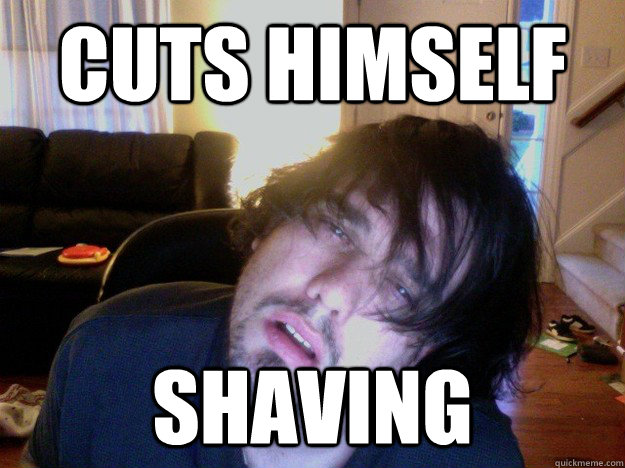 cuts himself shaving -